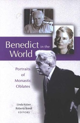 Benedict in the World: Portraits of Monastic Oblates  -     Edited By: Linda Kulzer, Roberta Bondi