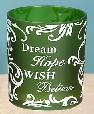 Dream, Hope, Wish, Believe Votive Holder, Green  -