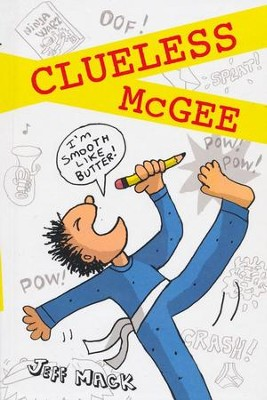 Clueless McGee  -     By: Jeff Mack     Illustrated By: Jeff Mack
