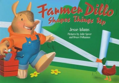Farmer Dillo Shapes Things Up   -     By: Jesse Adams