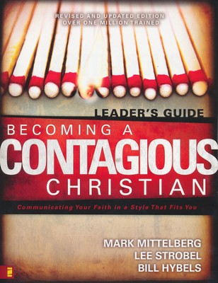 Becoming a Contagious Christian Leader's Guide: Six Sessions on Communicating Your Faith in a Style That Fits You  -     By: Mark Mittelberg, Lee Strobel, Bill Hybels