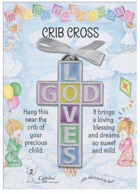 God Loves, Crib Cross  -