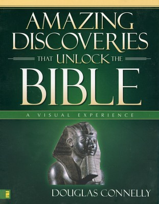 Amazing Discoveries That Unlock the Bible A Visual Bible Experience - Slightly Imperfect  -     By: Douglas Connelly