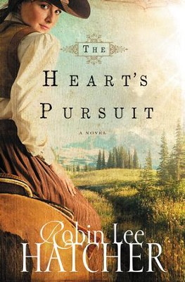 Heart's Pursuit   -     By: Robin Lee Hatcher