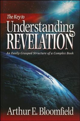 The Key to Understanding Revelation  -     By: Arthur Bloomfield