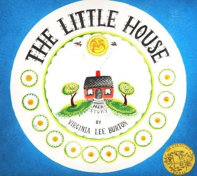 The Little House   -     By: Virginia Lee Burton
