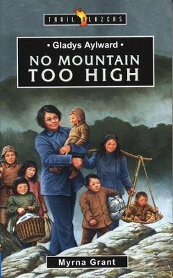 Gladys Aylward: No Mountain Too High, Trail Blazers Series    -     By: Myrna Grant