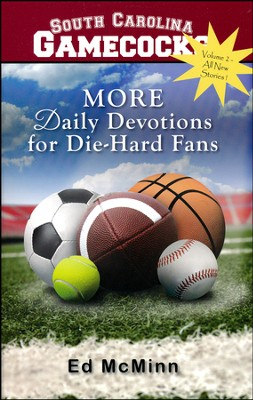 MORE Daily Devotions for Die-Hard Fans: South Carolina  Gamecocks Championship Edition  -     By: Ed McMinn