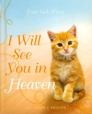 I Will See You in Heaven (Cat Lover's Edition)   -     By: Jack Wintz