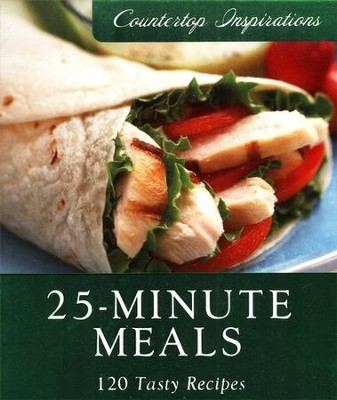25-Minute Meals - 120 Tasty Recipes  -     By: MariLee Parrish