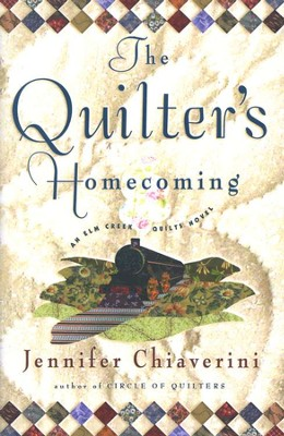 The Quilters Homecoming, An Elm Creek Quilts Novel   -     By: Jennifer Chiaverini