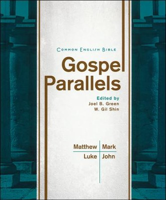 Common English Bible Gospel Parallels  -     By: Edited by Joel B. Green & W. Gil Shin