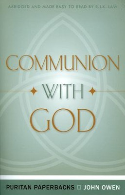Communion with God (Abridgement)   -     By: John Owen