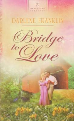 Bridge To Love  -     By: Darlene Franklin