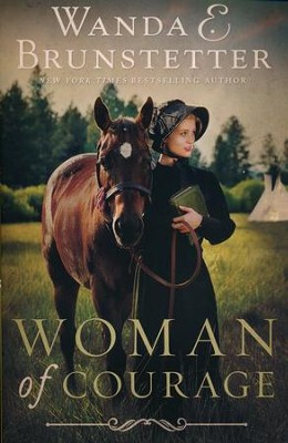 Woman of Courage  -     By: Wanda E. Brunstetter