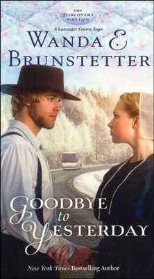 Goodbye to Yesterday, Discovery Series #1   -     By: Wanda E. Brunstetter