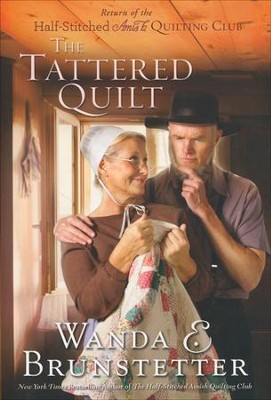 Tattered Quilt: The Return of the Half-Stitched Amish Quilting Club  -     By: Wanda E. Brunstetter