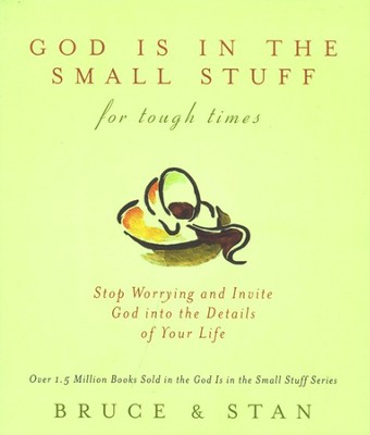 God is in the Small Stuff: For Tough Times   -     By: Bruce Bickel, Stan Jantz