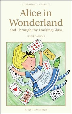 Alice in Wonderland and Through the Looking Glass  -     By: Lewis Carroll