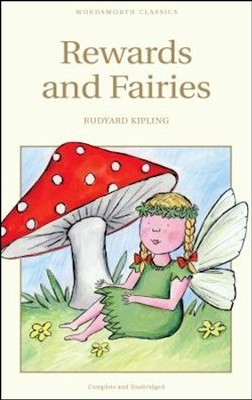 Rewards & Fairies  -     By: Rudyard Kipling