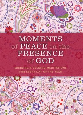Moments of Peace in the Presence of God: Morning and Evening Edition - eBook  -
