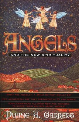 Angels and the New Spirituality   -     By: Duane A. Garrett