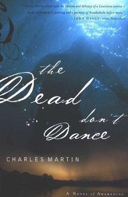 The Dead Don't Dance   -     By: Charles Martin