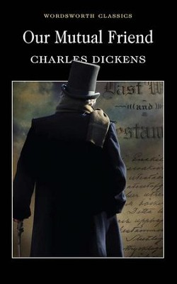 Our Mutual Friend  -     By: Charles Dickens