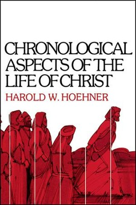 Chronological Aspects of the Life of Christ  -     By: Harold W. Hoehner