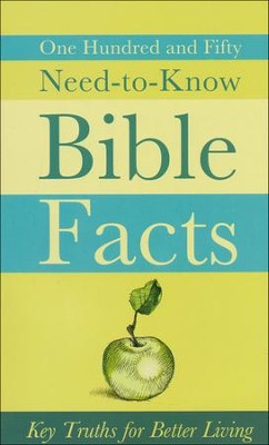 One Hundred and Fifty Need-to-Know Bible Facts: Key    Truths for Better Living  -     By: Ed Strauss