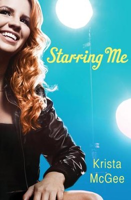 Starring Me - eBook  -     By: Krista McGee