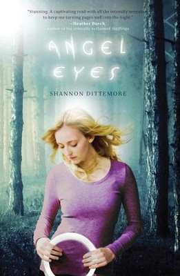 Angel Eyes - eBook  -     By: Shannon Dittemore