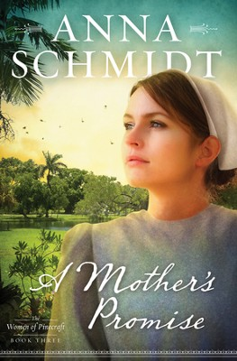A Mother's Promise, Women of Pinecraft Series #3   -     By: Anna Schmidt