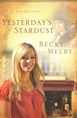 Yesterday's Stardust, Lost Sanctuary Series #2   -     By: Becky Melby