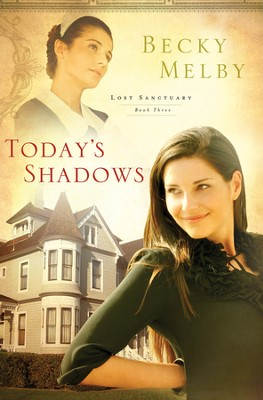 Today's Shadows, Lost Sanctuary Series #3   -     By: Becky Melby