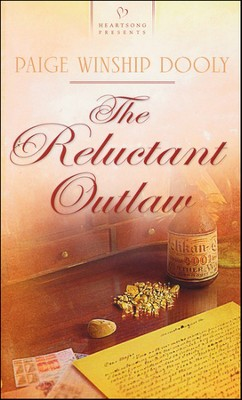 The Reluctant Outlaw  -     By: Paige Winship Dooly