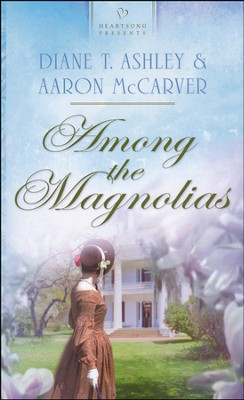 Among the Magnolias   -     By: Diane T. Ashley, Aaron McCarver