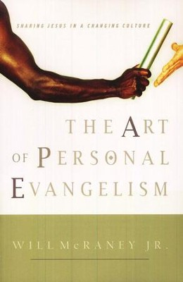 The Art of Personal Evangelism: Sharing Jesus in a Changing Culture  -     By: Will McRaney