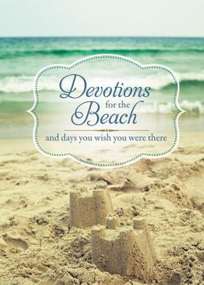 Devotions for the Beach and Days You Wish You Were There - eBook  -