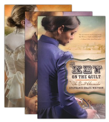 The Quilt Chronicles, Volumes 1-3  -     By: Stephanie Grace Whitson