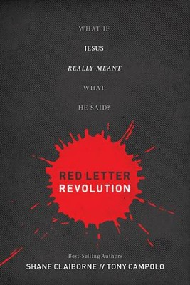 Red Letter Revolution: What If Jesus Really Meant What He Said? - eBook  -     By: Shane Claiborne
