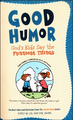 Good Humor: God's Kids Say the Funniest Things    -     By: Cal Samra, Rose Samra