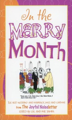 In the Marry Month: The Best of the Joyful Noiseletter's Wedding and Marriage Jokes and Cartoons  -     By: Cal Samra