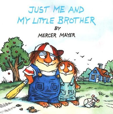 Mercer Mayer's Little Critter: Just Me and My Little Brother   -     By: Mercer Mayer