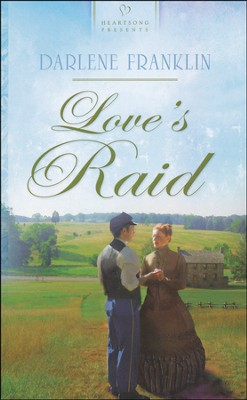 Love's Raid  -     By: Darlene Franklin