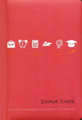 Dorm Daze: A Little Handbook For Going to College  -