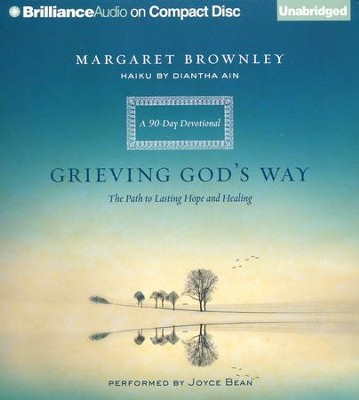 Grieving God's Way: The Path to Lasting Hope and Healing Unabridged Audiobook on CD  -     By: Margaret Brownley