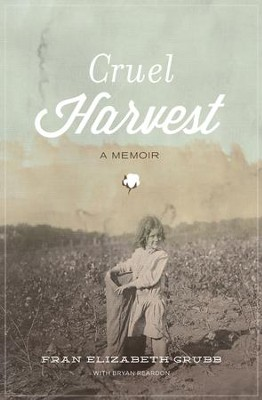 Cruel Harvest: A Memoir - eBook  -     By: Fran Grubb