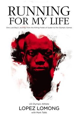 Running for My Life: One Lost Boy's Journey from the Killing Fields of Sudan to the Olympic Games - eBook  -     By: Lopez Lomong, Mark Tabb