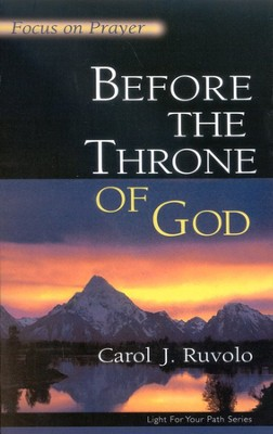 Before The Throne Of God: Focus on Prayer   -     By: Carol J. Ruvolo
